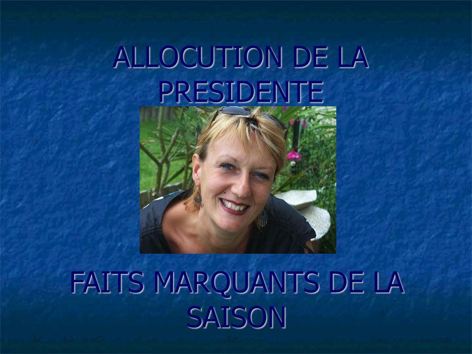 ALLOCUTION DE LA PRESIDENTE FAITS MARQUANTS DE LA SAISON