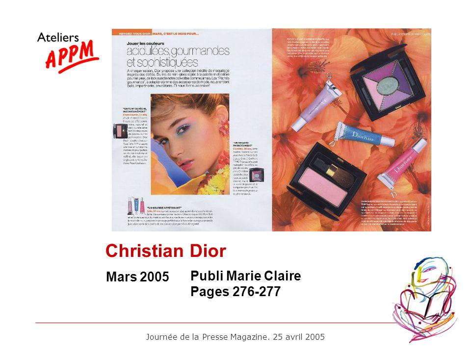 Journée de la Presse Magazine. 25 avril 2005 Mars 2005 Publi Marie Claire Pages 276-277 Christian Dior