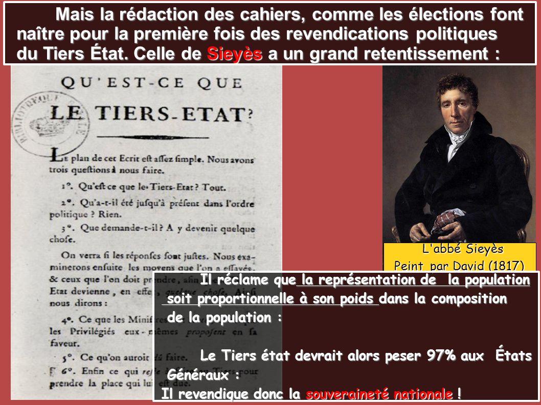 L'abbé Sieyès L'abbé Sieyès Peint par David (1817) Mais la rédaction des cahiers, comme les élections font naître pour la première fois des revendicat
