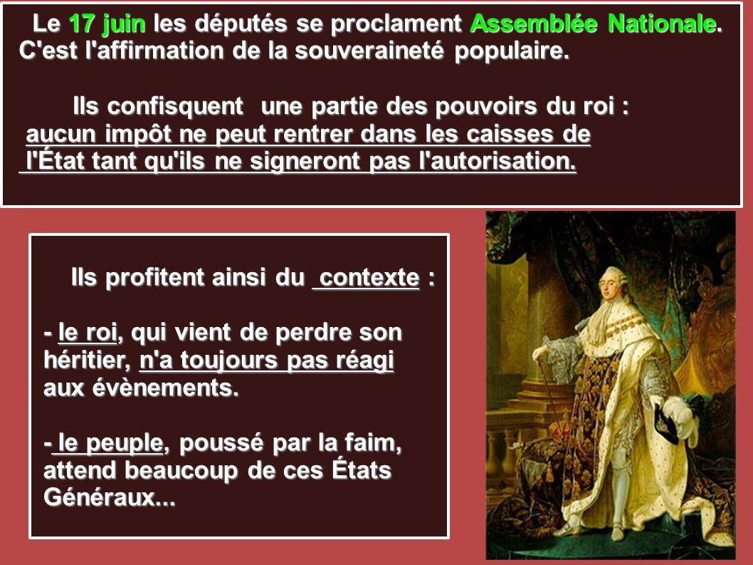 Le 17 juin les députés se proclament Assemblée Nationale. Le 17 juin les députés se proclament Assemblée Nationale. C'est l'affirmation de la souverai