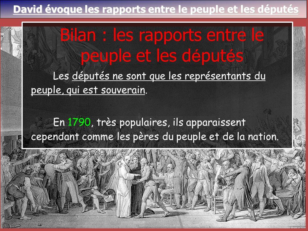 Les députés ne sont que les représentants du peuple, qui est souverain. En 1790, très populaires, ils apparaissent cependant comme les pères du peuple