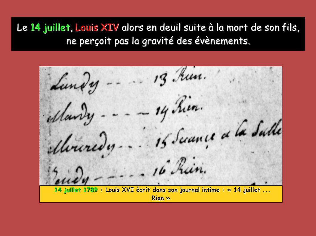 14 juillet 1789 : Louis XVI écrit dans son journal intime : « 14 juillet... Rien » 14 juillet 1789 : Louis XVI écrit dans son journal intime : « 14 ju
