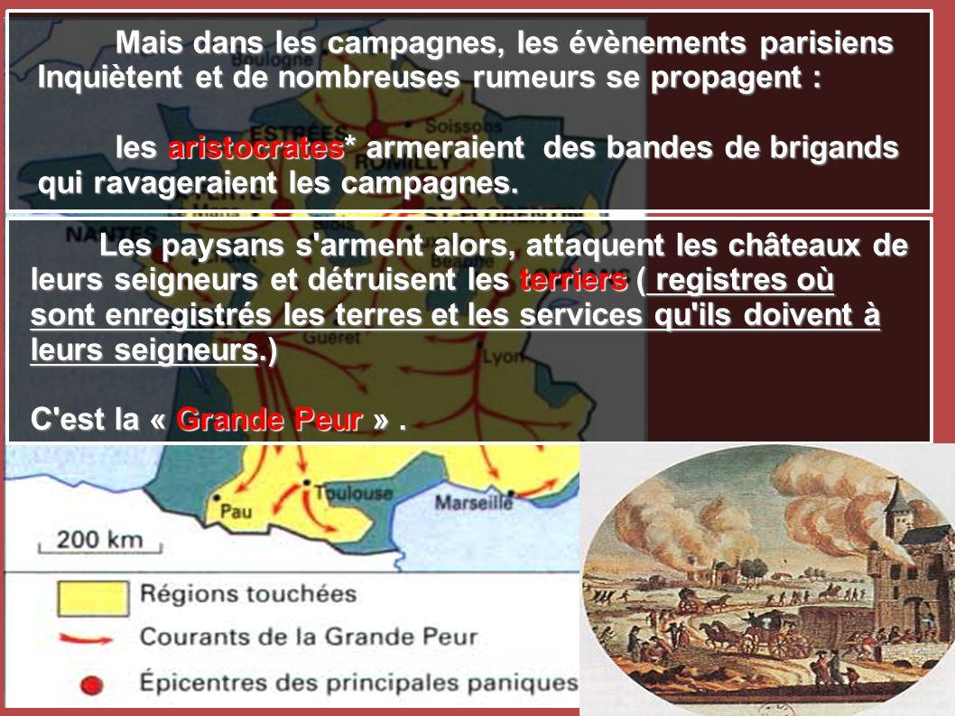 Mais dans les campagnes, les évènements parisiens Mais dans les campagnes, les évènements parisiens Inquiètent et de nombreuses rumeurs se propagent :