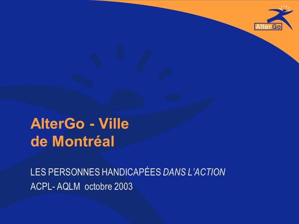 AlterGo - Ville de Montréal LES PERSONNES HANDICAPÉES DANS LACTION ACPL- AQLM octobre 2003