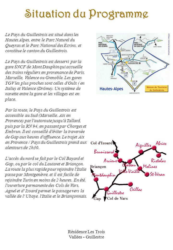 Résidence Les Trois Vallées - Guillestre Situation du Programme Le Pays du Guillestrois est situé dans les Hautes Alpes, entre le Parc Naturel du Quey