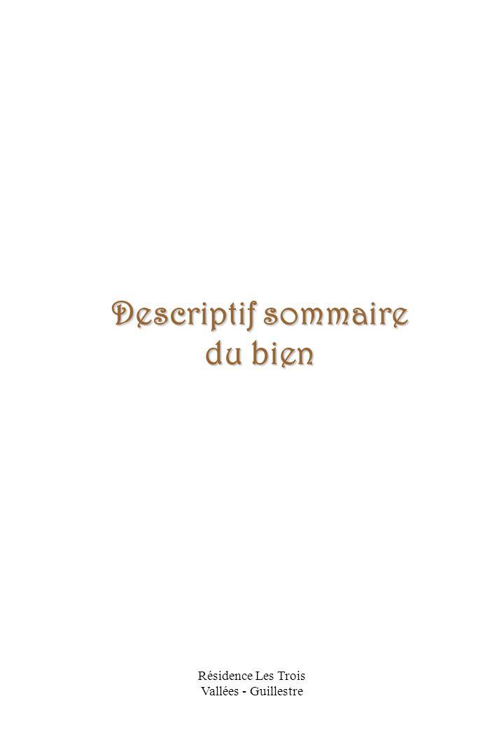 Résidence Les Trois Vallées - Guillestre Descriptif Sommaire Du Bien I.