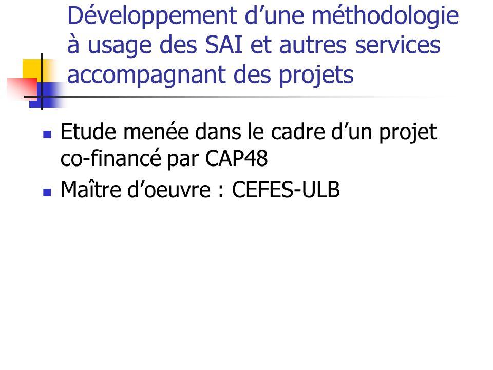 Développement dune méthodologie à usage des SAI et autres services accompagnant des projets Etude menée dans le cadre dun projet co-financé par CAP48