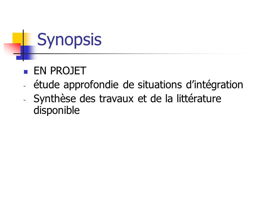 Synopsis EN PROJET - étude approfondie de situations dintégration - Synthèse des travaux et de la littérature disponible