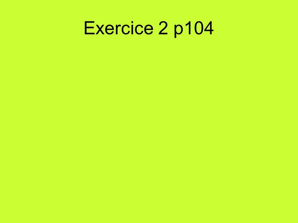 Exercice 2 p104
