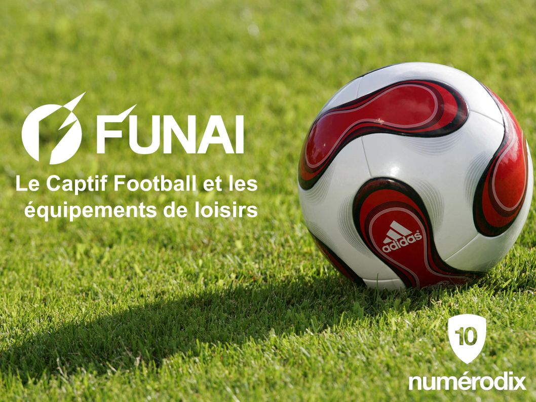Le Captif Football et les équipements de loisirs