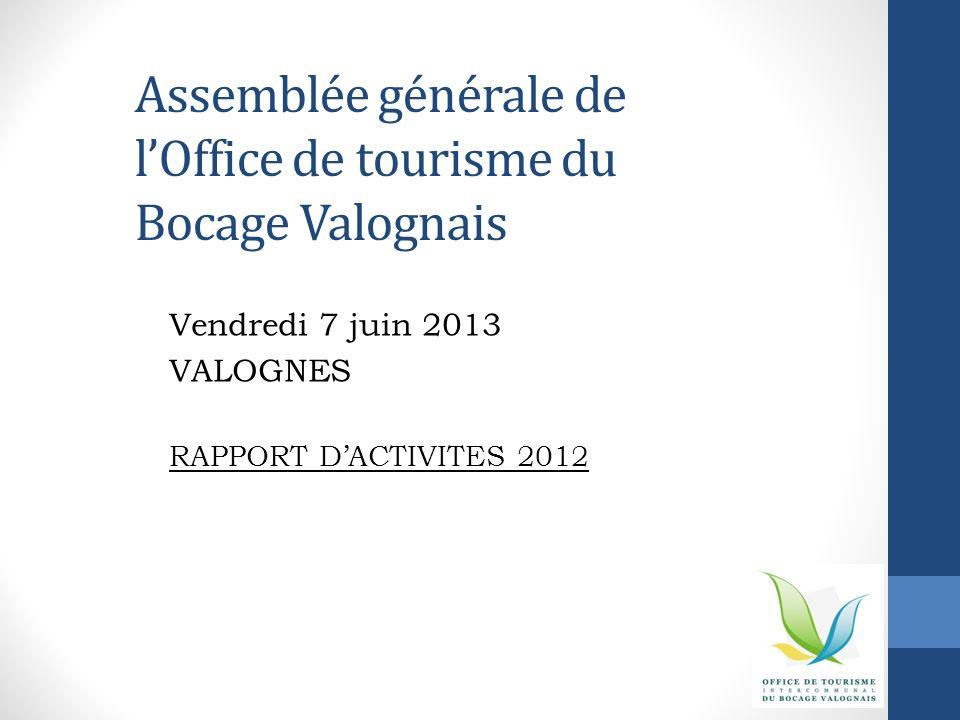 Assemblée générale de lOffice de tourisme du Bocage Valognais Vendredi 7 juin 2013 VALOGNES RAPPORT DACTIVITES 2012