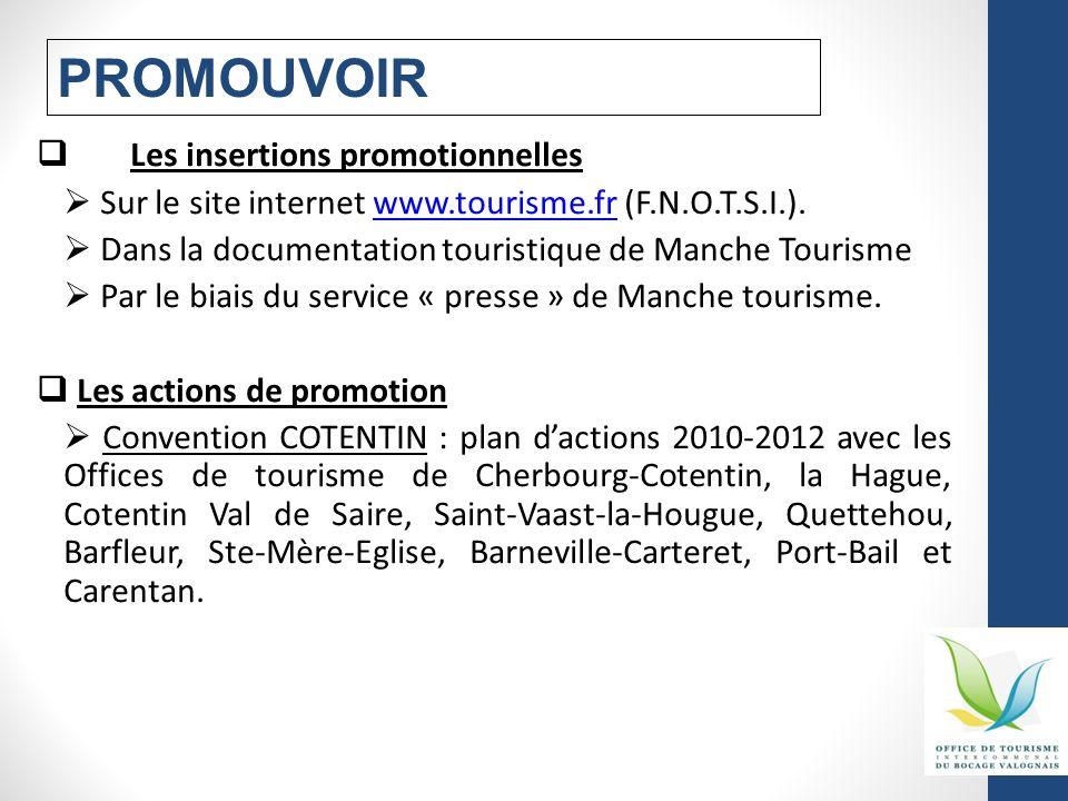 Les insertions promotionnelles Sur le site internet www.tourisme.fr (F.N.O.T.S.I.).www.tourisme.fr Dans la documentation touristique de Manche Tourism