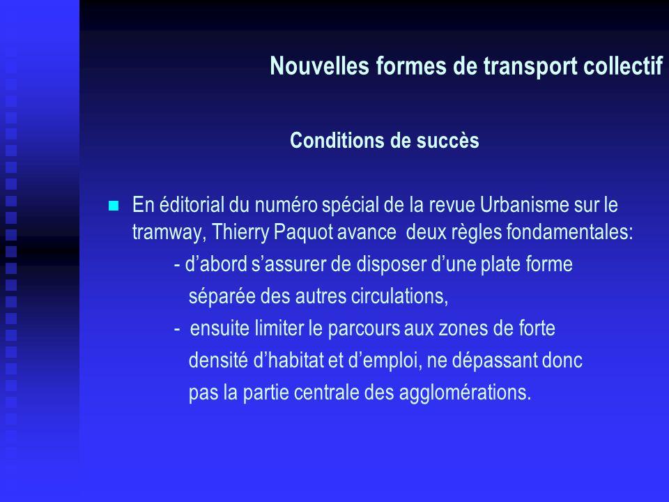 Nouvelles formes de transport collectif Conditions de succès En éditorial du numéro spécial de la revue Urbanisme sur le tramway, Thierry Paquot avanc