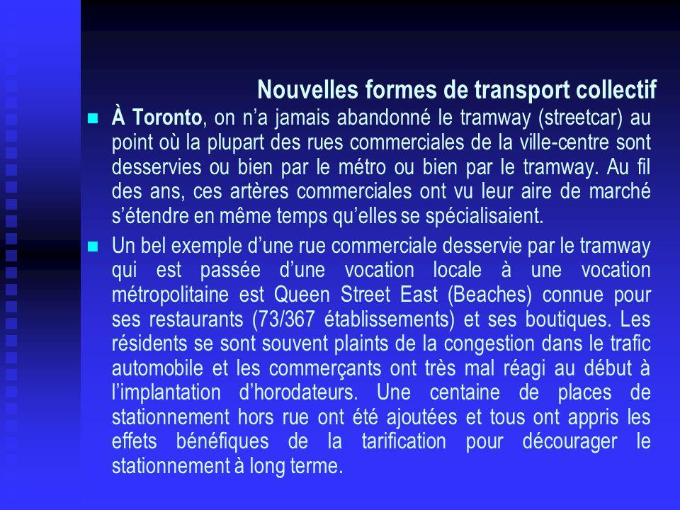 À Toronto, on na jamais abandonné le tramway (streetcar) au point où la plupart des rues commerciales de la ville-centre sont desservies ou bien par l