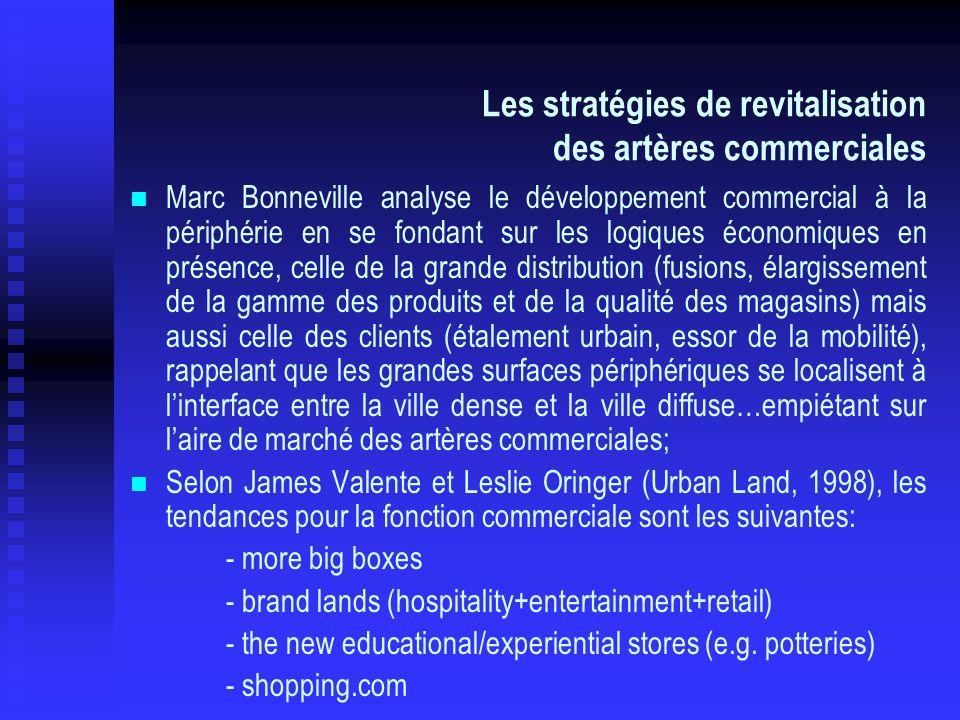 Les stratégies de revitalisation des artères commerciales Marc Bonneville analyse le développement commercial à la périphérie en se fondant sur les lo