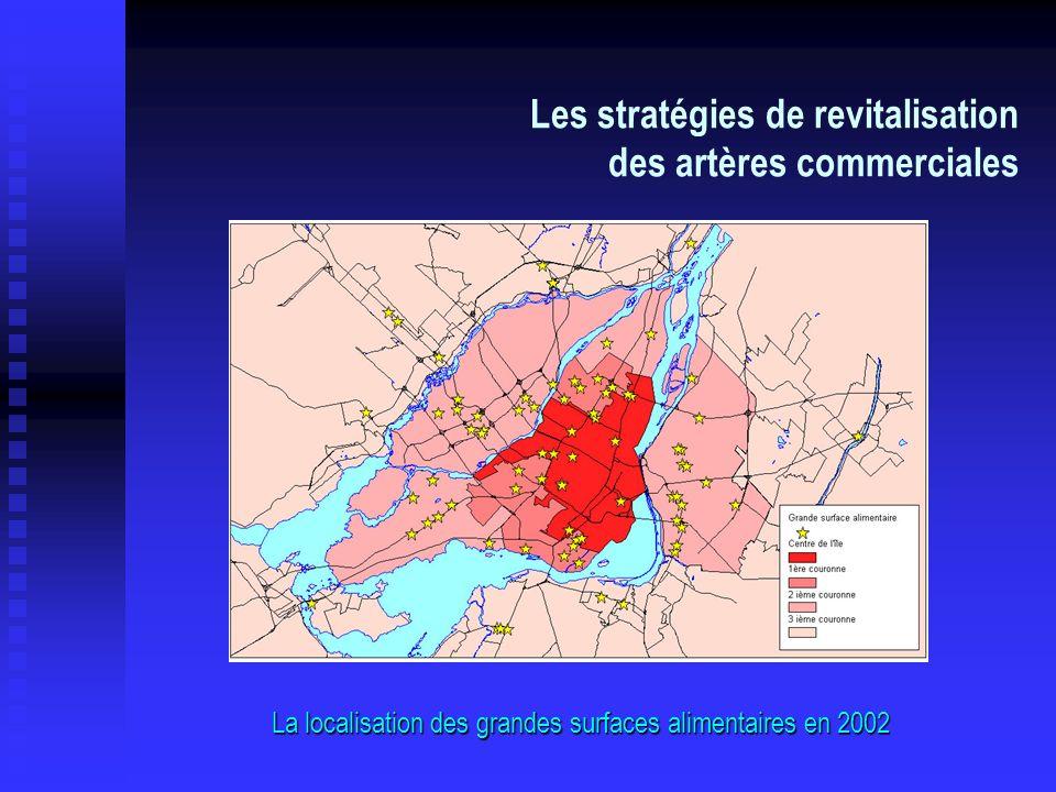 Les stratégies de revitalisation des artères commerciales La localisation des grandes surfaces alimentaires en 2002