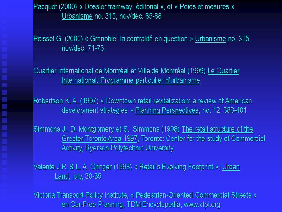 Pacquot (2000) « Dossier tramway: éditorial », et « Poids et mesures », Urbanisme no. 315, nov/déc. 85-88 Peissel G. (2000) « Grenoble: la centralité