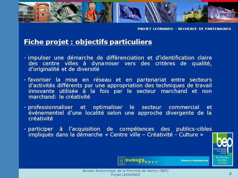 Bureau Economique de la Province de Namur (BEP) Projet LEONARDO 8 Fiche projet : objectifs particuliers - impulser une démarche de différenciation et