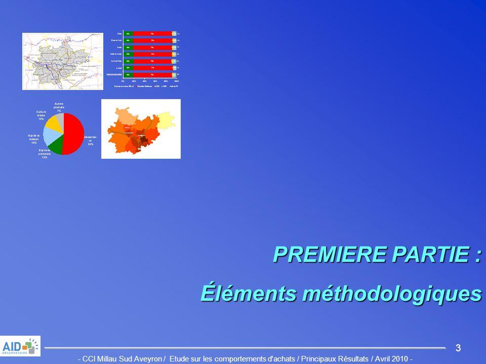 - CCI Millau Sud Aveyron / Etude sur les comportements d achats / Principaux Résultats / Avril 2010 - 3 PREMIERE PARTIE : Éléments méthodologiques