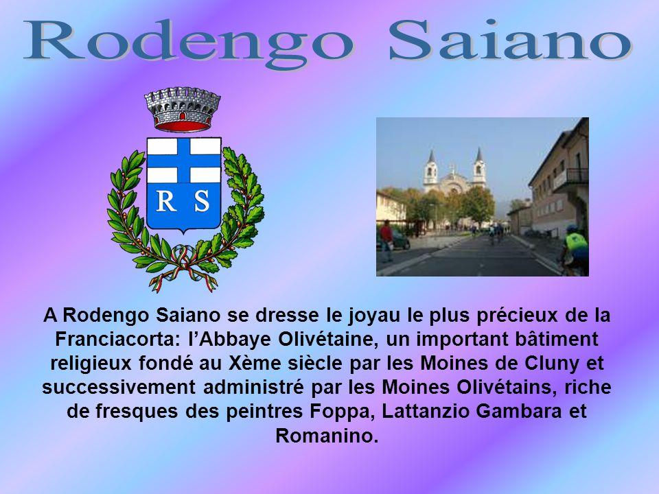 A Rodengo Saiano se dresse le joyau le plus précieux de la Franciacorta: lAbbaye Olivétaine, un important bâtiment religieux fondé au Xème siècle par les Moines de Cluny et successivement administré par les Moines Olivétains, riche de fresques des peintres Foppa, Lattanzio Gambara et Romanino.