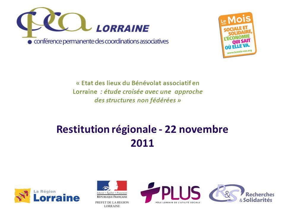 Restitution régionale - 22 novembre 2011 « Etat des lieux du Bénévolat associatif en Lorraine : étude croisée avec une approche des structures non fédérées »