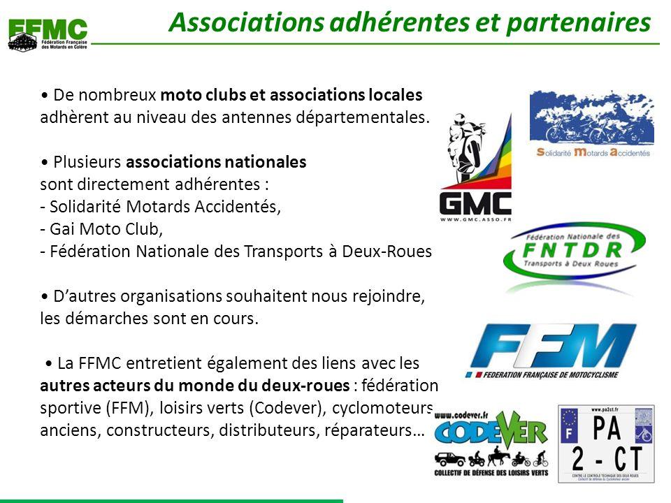 De nombreux moto clubs et associations locales adhèrent au niveau des antennes départementales. Plusieurs associations nationales sont directement adh