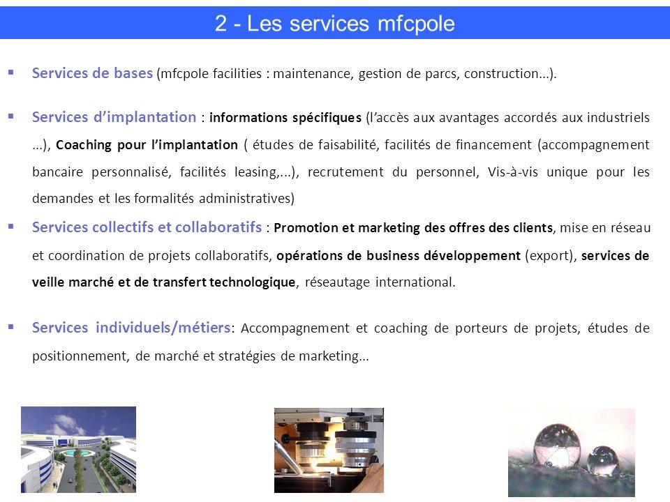 11 Services de bases (mfcpole facilities : maintenance, gestion de parcs, construction...).