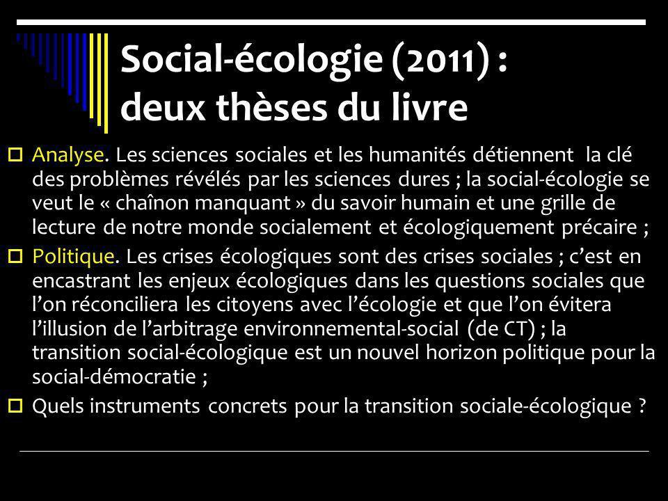 Social-écologie (2011) : deux thèses du livre Analyse. Les sciences sociales et les humanités détiennent la clé des problèmes révélés par les sciences