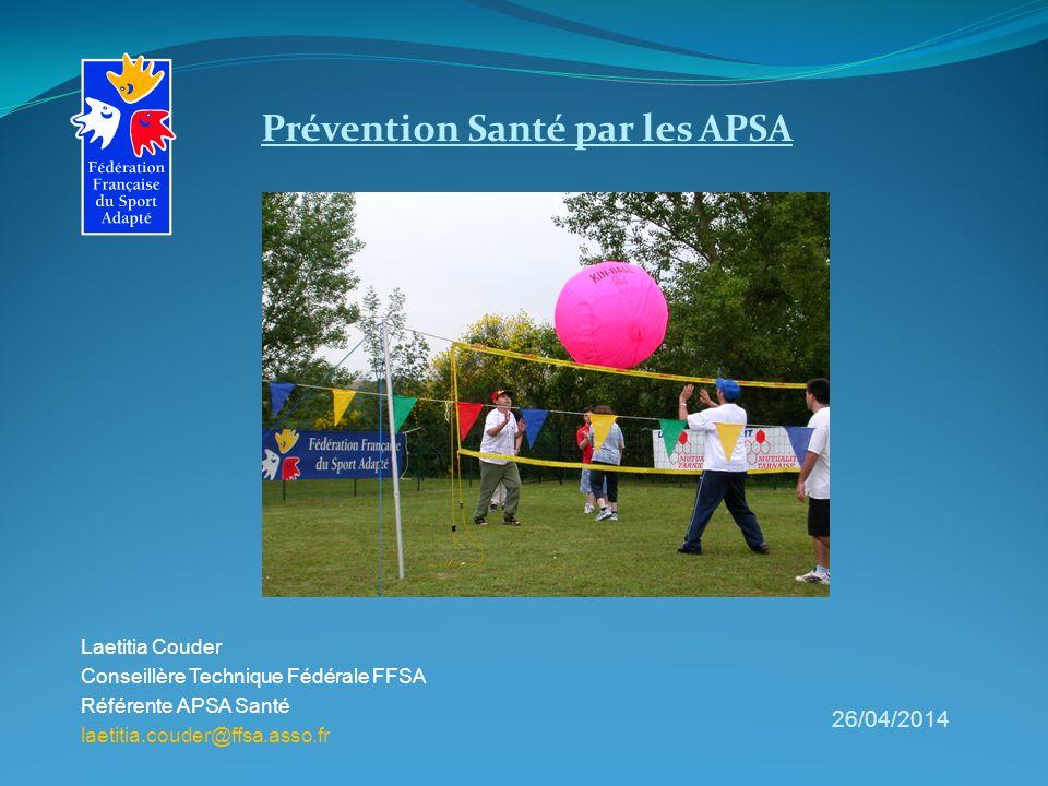 Prévention Santé par les APSA Laetitia Couder Conseillère Technique Fédérale FFSA Référente APSA Santé laetitia.couder@ffsa.asso.fr 26/04/2014