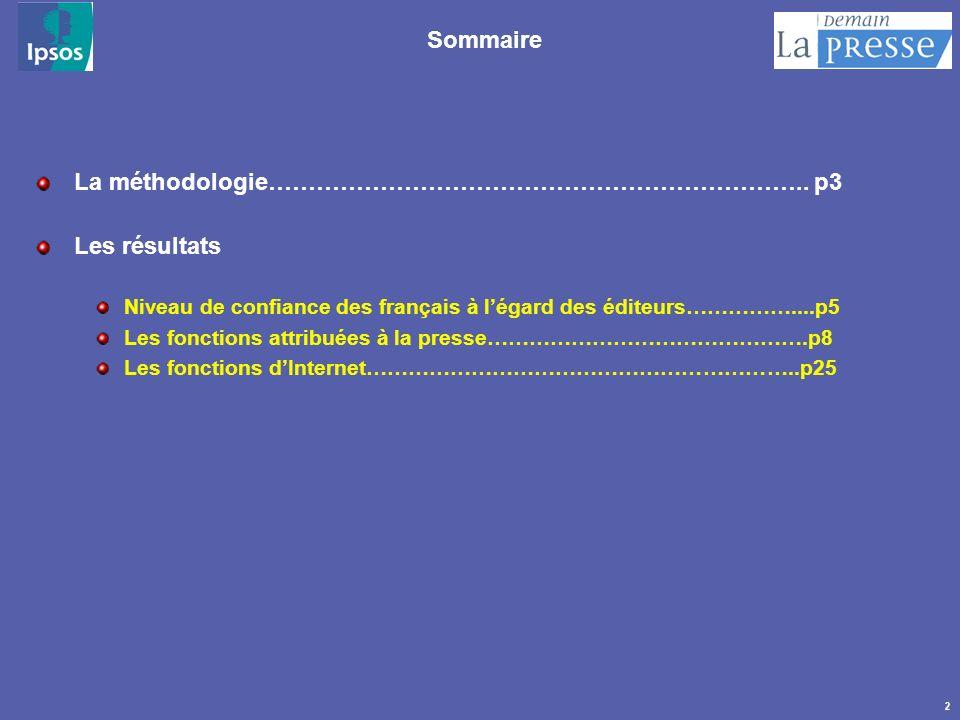 2 Sommaire La méthodologie………………………………………………………….. p3 Les résultats Niveau de confiance des français à légard des éditeurs……………....p5 Les fonctions at