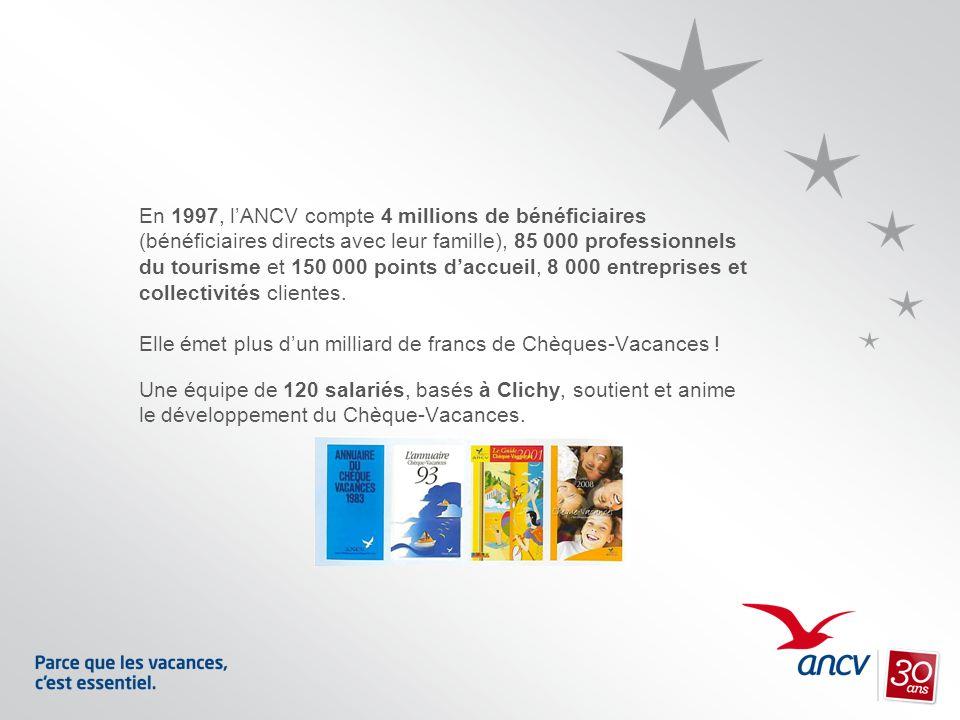 En 1997, lANCV compte 4 millions de bénéficiaires (bénéficiaires directs avec leur famille), 85 000 professionnels du tourisme et 150 000 points daccu