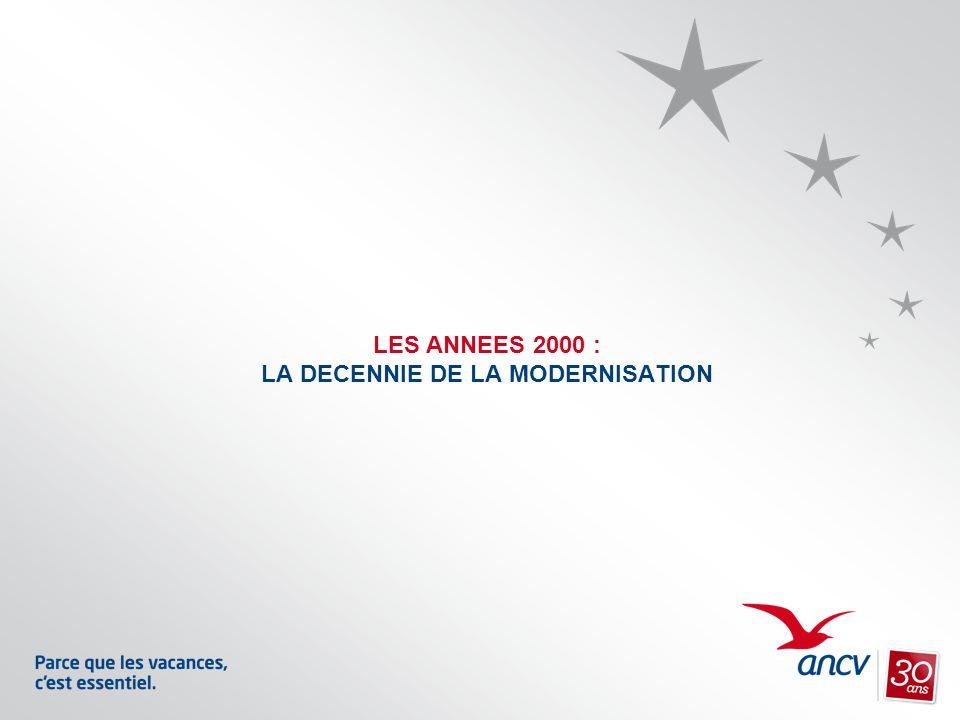 LES ANNEES 2000 : LA DECENNIE DE LA MODERNISATION