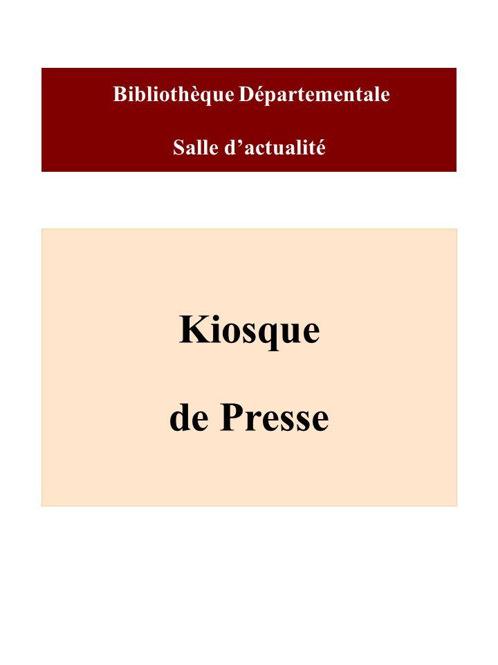 Bibliothèque Départementale Salle dactualité Kiosque de Presse
