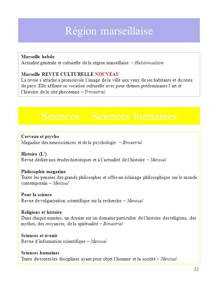 12 Région marseillaise Marseille hebdo Actualité générale et culturelle de la région marseillaise – Hebdomadaire Marseille REVUE CULTURELLE NOUVEAU La