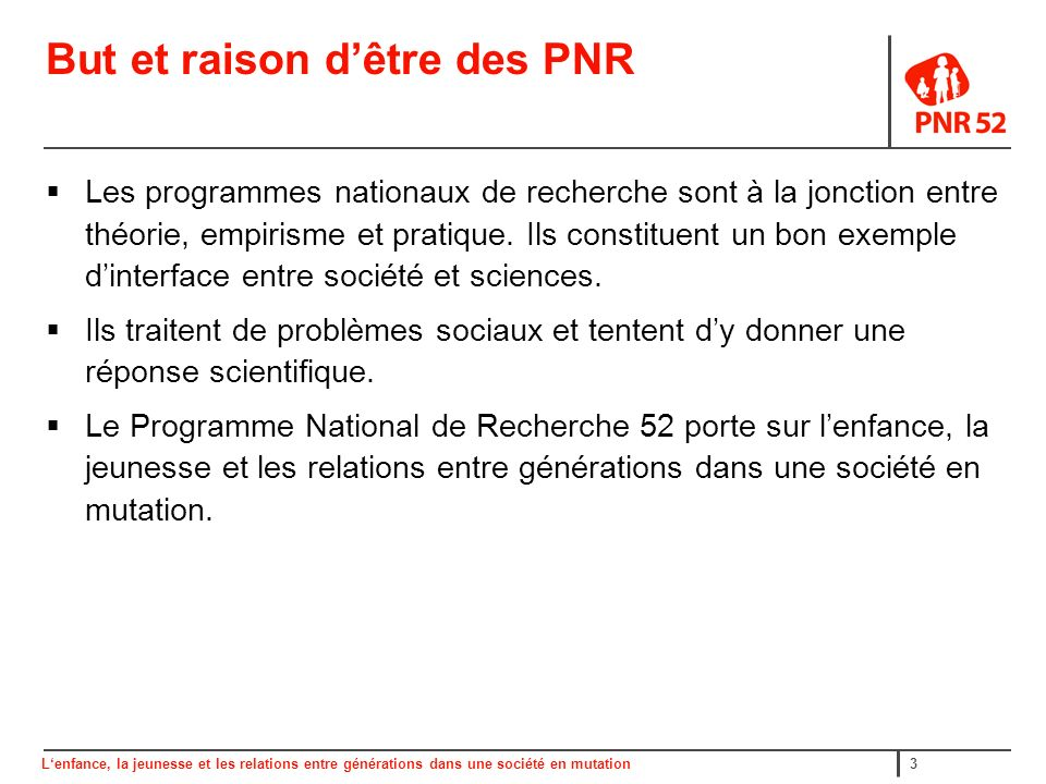 Lenfance, la jeunesse et les relations entre générations dans une société en mutation34 Fin du PNR 52: calendrier 2006 1 er trim.
