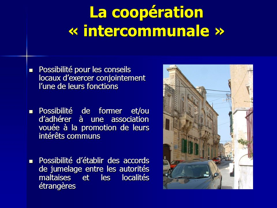 La coopération « intercommunale » Possibilité pour les conseils locaux dexercer conjointement lune de leurs fonctions Possibilité pour les conseils lo