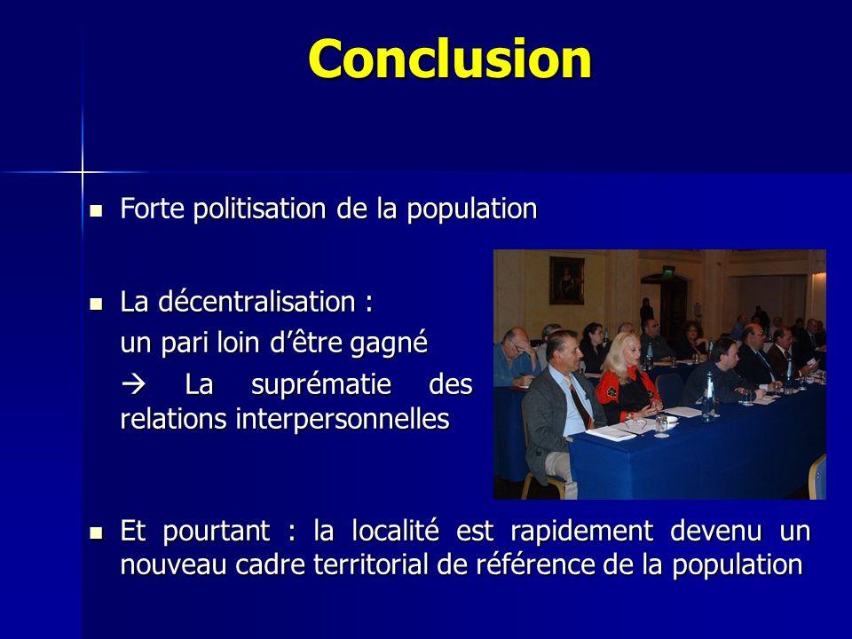 Conclusion La décentralisation : La décentralisation : un pari loin dêtre gagné La suprématie des relations interpersonnelles La suprématie des relati