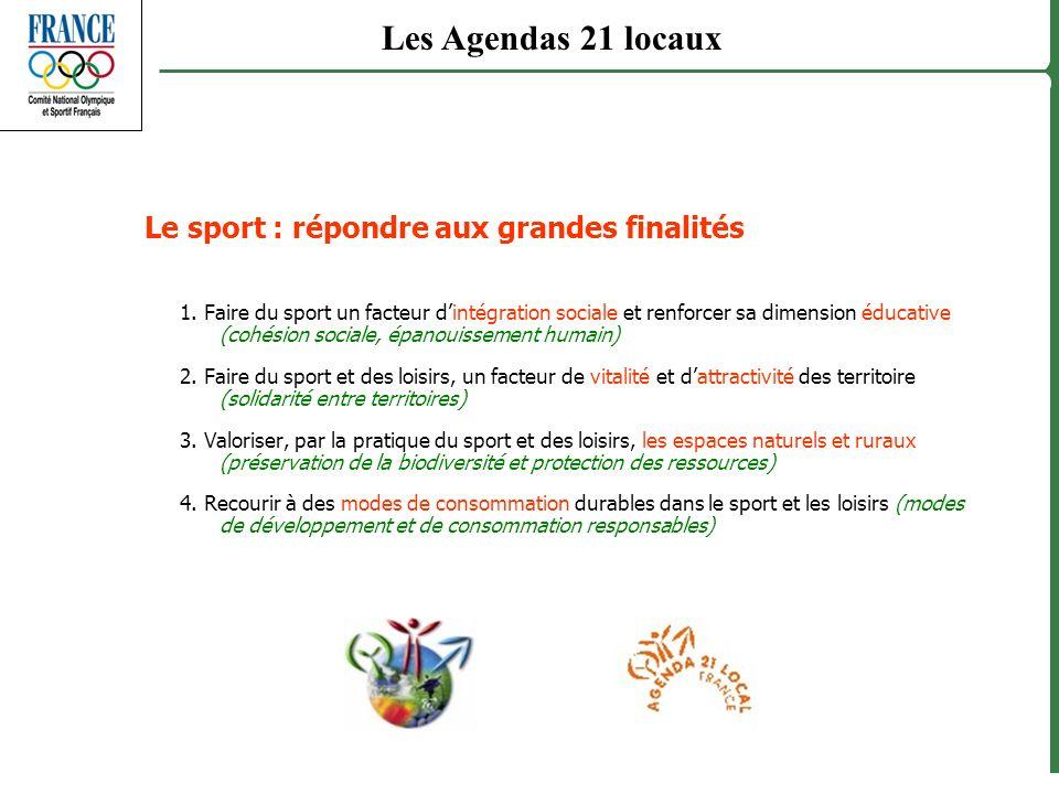 Le sport : répondre aux grandes finalités 1. Faire du sport un facteur dintégration sociale et renforcer sa dimension éducative (cohésion sociale, épa