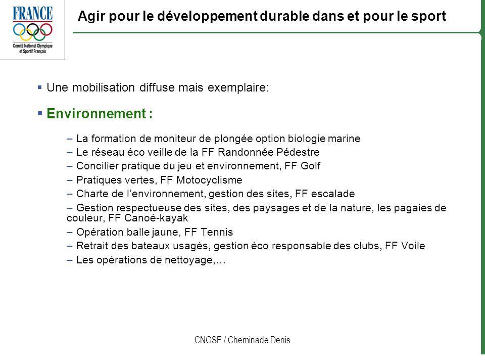 CNOSF / Cheminade Denis Une mobilisation diffuse mais exemplaire: Environnement : –La formation de moniteur de plongée option biologie marine –Le rése