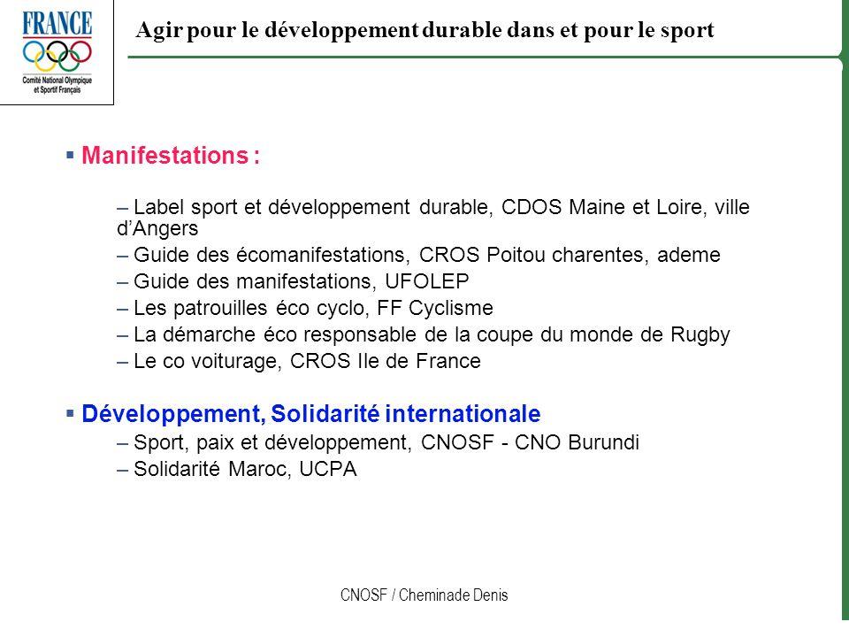 CNOSF / Cheminade Denis Agir pour le développement durable dans et pour le sport Manifestations : –Label sport et développement durable, CDOS Maine et