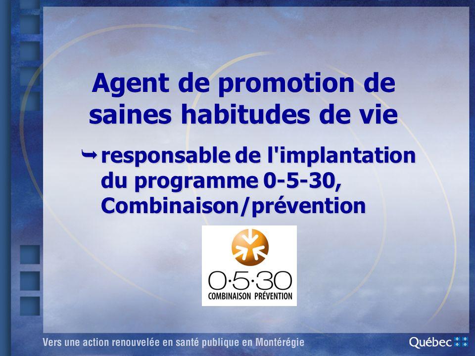 Agent de promotion de saines habitudes de vie responsable de l'implantation du programme 0-5-30, Combinaison/prévention responsable de l'implantation