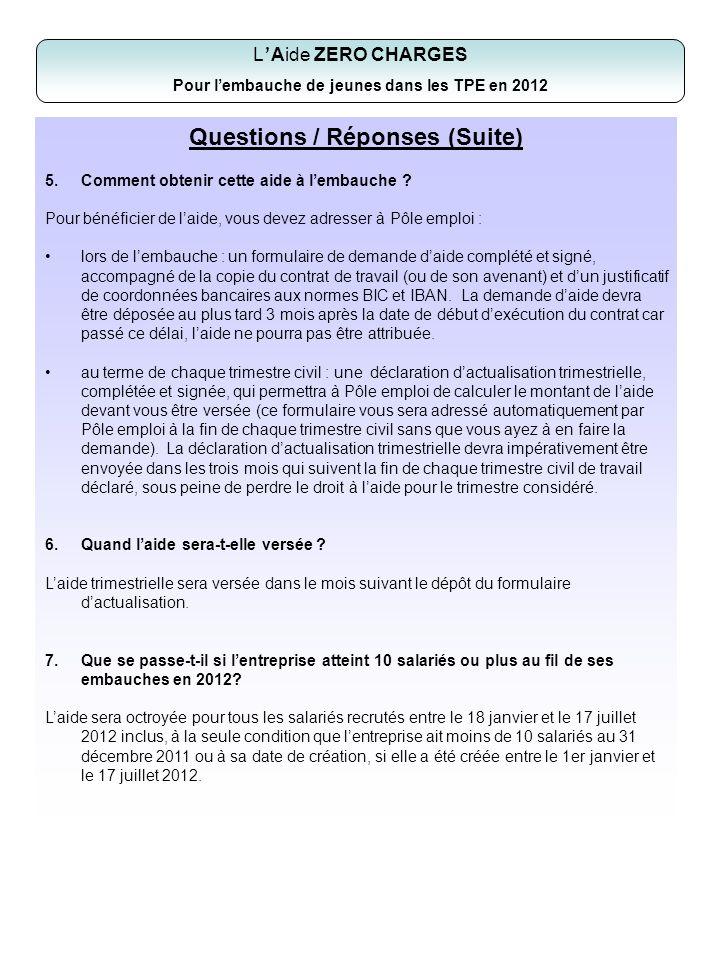 Questions / Réponses (Suite) 5.Comment obtenir cette aide à lembauche .