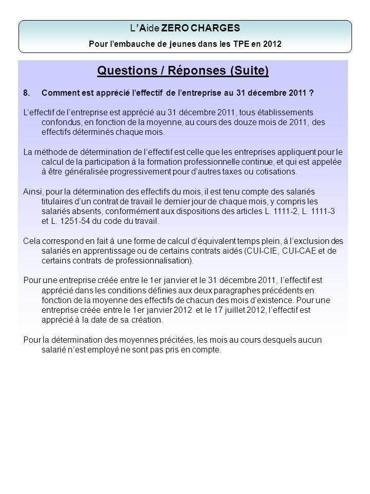 Questions / Réponses (Suite) 8.Comment est apprécié leffectif de lentreprise au 31 décembre 2011 ? Leffectif de lentreprise est apprécié au 31 décembr