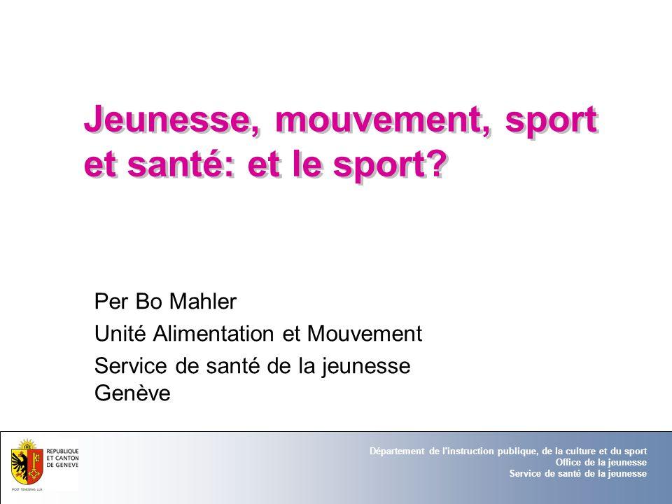 Département de l'instruction publique, de la culture et du sport Office de la jeunesse Service de santé de la jeunesse Jeunesse, mouvement, sport et s