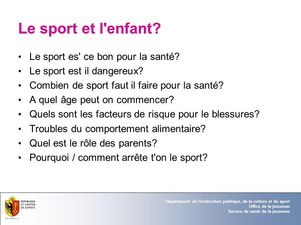Département de l'instruction publique, de la culture et du sport Office de la jeunesse Service de santé de la jeunesse Le sport et l'enfant? Le sport