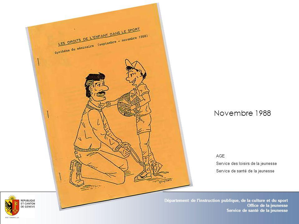 Département de l'instruction publique, de la culture et du sport Office de la jeunesse Service de santé de la jeunesse Novembre 1988 AGE Service des l
