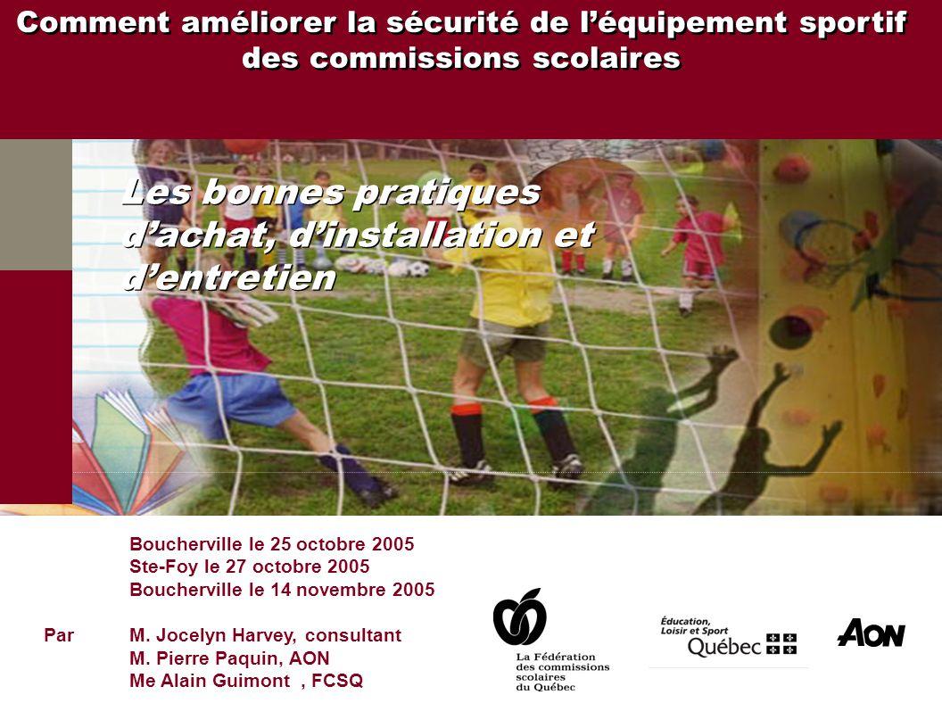 Comment améliorer la sécurité de léquipement sportif des commissions scolaires Comment améliorer la sécurité de léquipement sportif des commissions sc