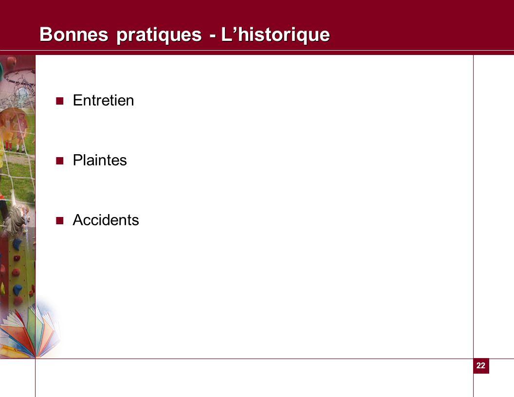 22 Bonnes pratiques - Lhistorique Entretien Plaintes Accidents