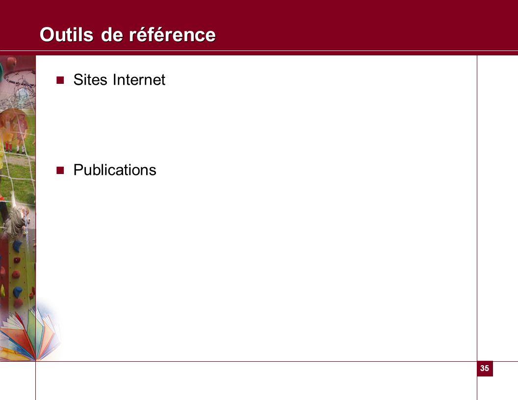 35 Outils de référence Sites Internet Publications