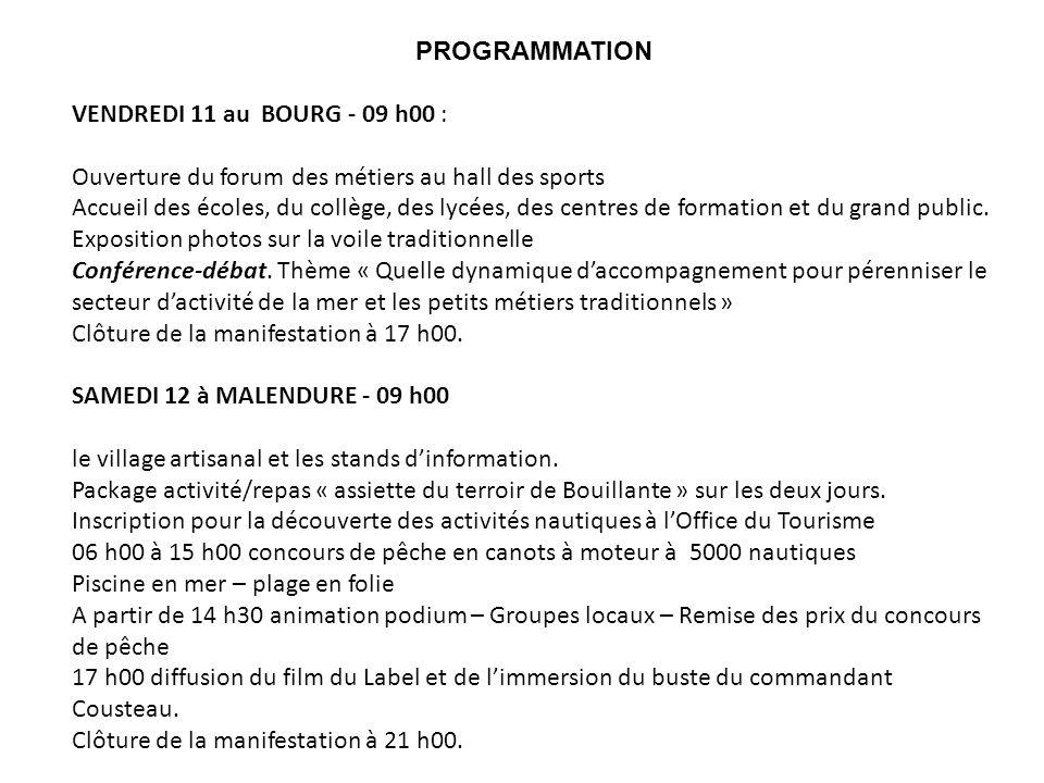 PROGRAMMATION VENDREDI 11 au BOURG - 09 h00 : Ouverture du forum des métiers au hall des sports Accueil des écoles, du collège, des lycées, des centres de formation et du grand public.